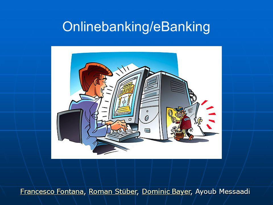 Onlinebanking/eBanking Francesco FontanaFrancesco Fontana, Roman Stüber, Dominic Bayer, Ayoub Messaadi Roman StüberDominic Bayer Francesco FontanaRoma