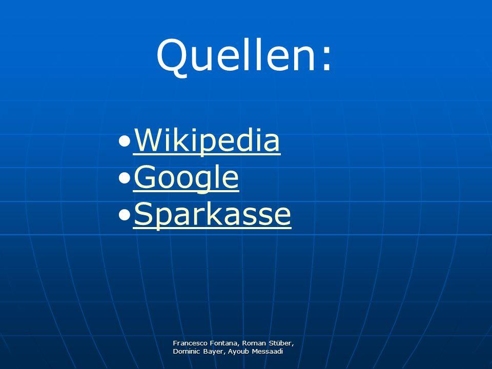 Francesco Fontana, Roman Stüber, Dominic Bayer, Ayoub Messaadi Quellen: Wikipedia Google Sparkasse