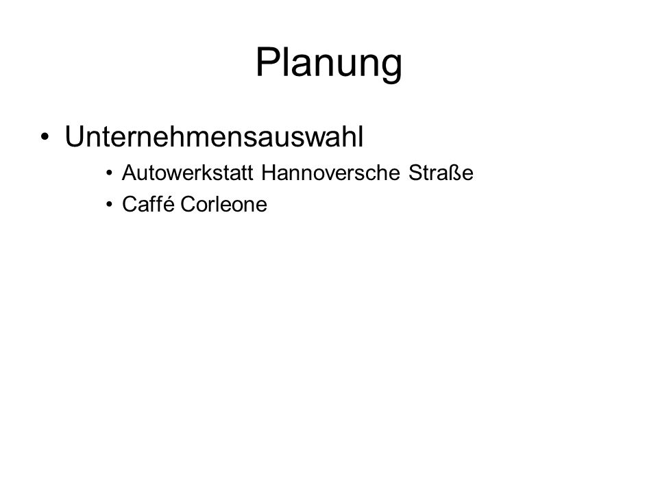 Planung Unternehmensauswahl Autowerkstatt Hannoversche Straße Caffé Corleone