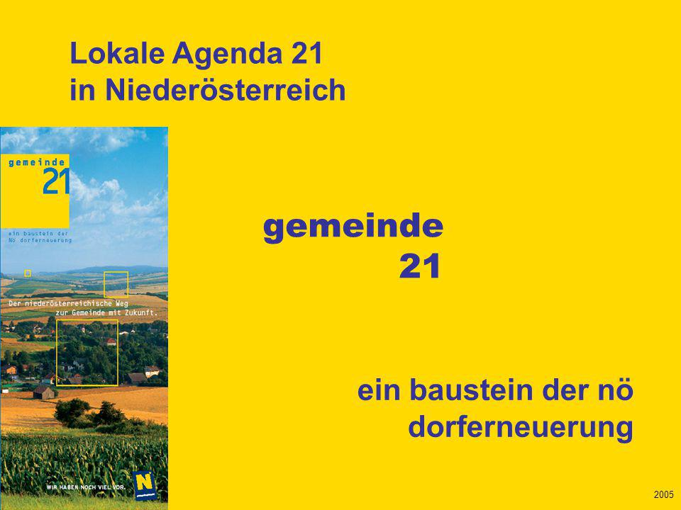 Mai 2005 2005 gemeinde 21 ein baustein der nö dorferneuerung Lokale Agenda 21 in Niederösterreich