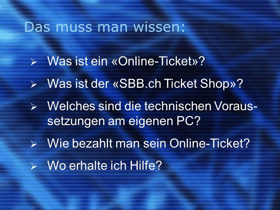 Das muss man wissen:  Was ist ein «Online-Ticket».