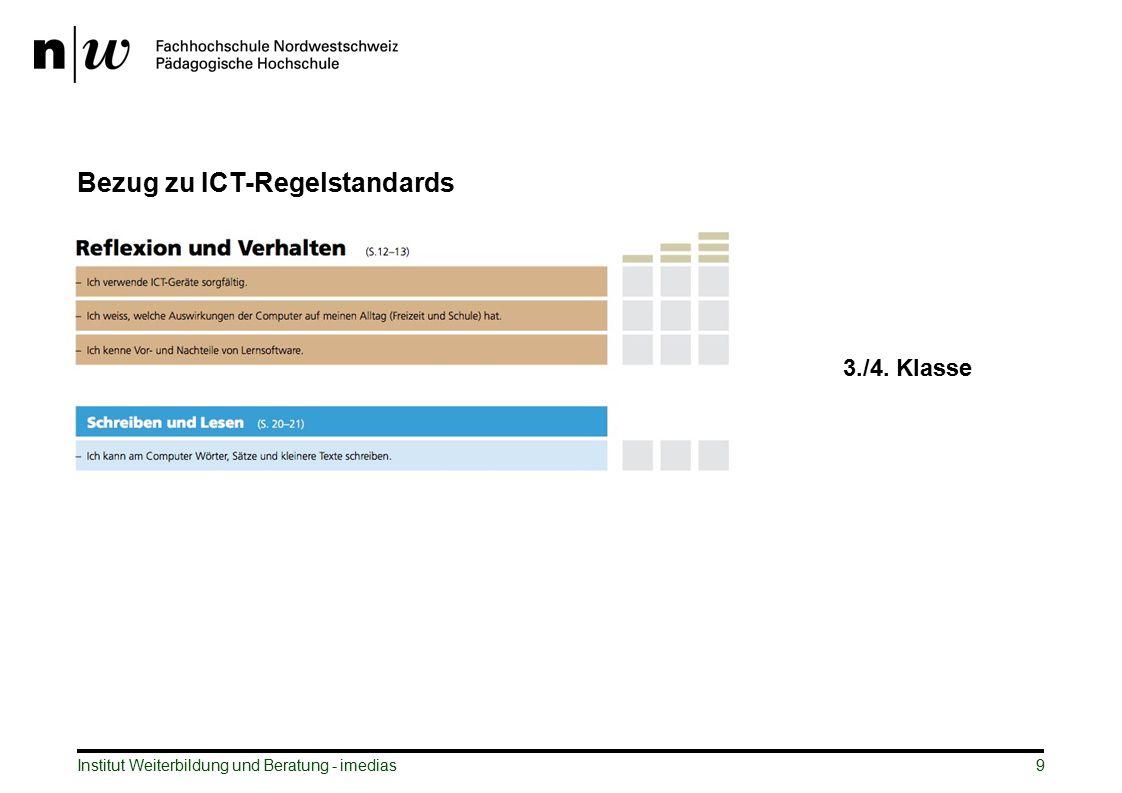 Institut Weiterbildung und Beratung - imedias9 Bezug zu ICT-Regelstandards 3./4. Klasse