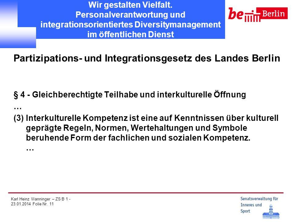 Karl Heinz Wanninger – ZS B 1 - 23.01.2014 Folie Nr. 11 Wir gestalten Vielfalt. Personalverantwortung und integrationsorientiertes Diversitymanagement
