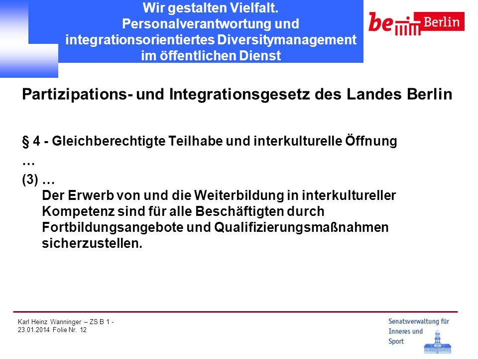 Karl Heinz Wanninger – ZS B 1 - 23.01.2014 Folie Nr. 12 Wir gestalten Vielfalt. Personalverantwortung und integrationsorientiertes Diversitymanagement