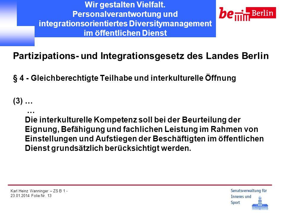 Karl Heinz Wanninger – ZS B 1 - 23.01.2014 Folie Nr. 13 Wir gestalten Vielfalt. Personalverantwortung und integrationsorientiertes Diversitymanagement