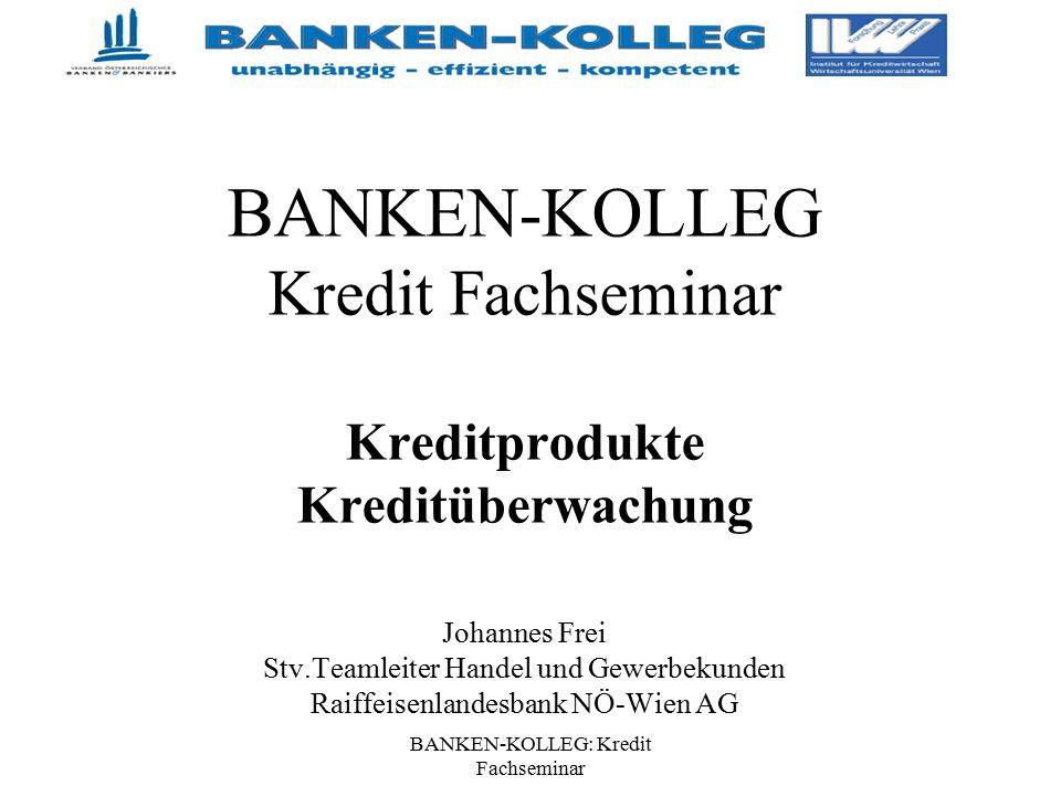 BANKEN-KOLLEG: Kredit Fachseminar Kreditprodukte- Arten Darlehen.