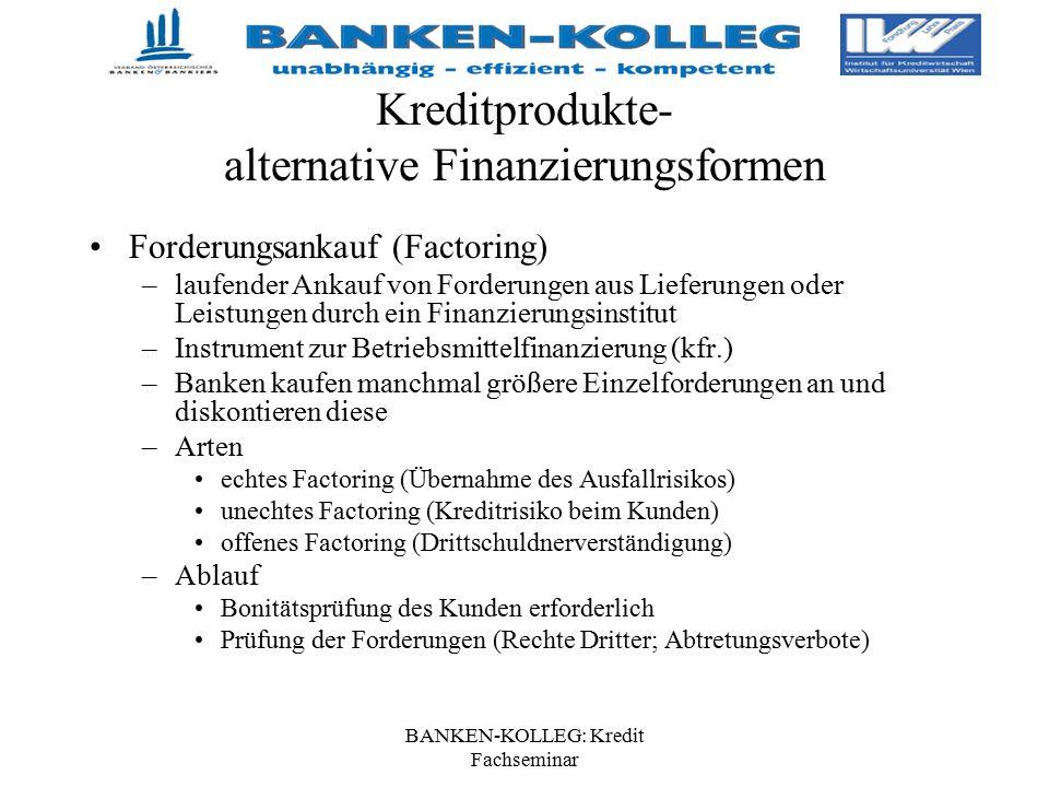 BANKEN-KOLLEG: Kredit Fachseminar Kreditprodukte- alternative Finanzierungsformen Forderungsankauf (Factoring) –laufender Ankauf von Forderungen aus L