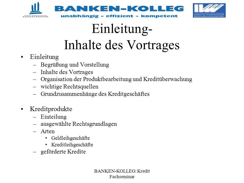 BANKEN-KOLLEG: Kredit Fachseminar Kreditüberwachung- laufende Überwachung Abgrenzung zur Kreditkontrolle –Kontrolle der Kreditbearbeitung vor der Kreditauszahlung Vieraugenprinzip Bewilligungskonforme Kreditverträge ordnungsgem.