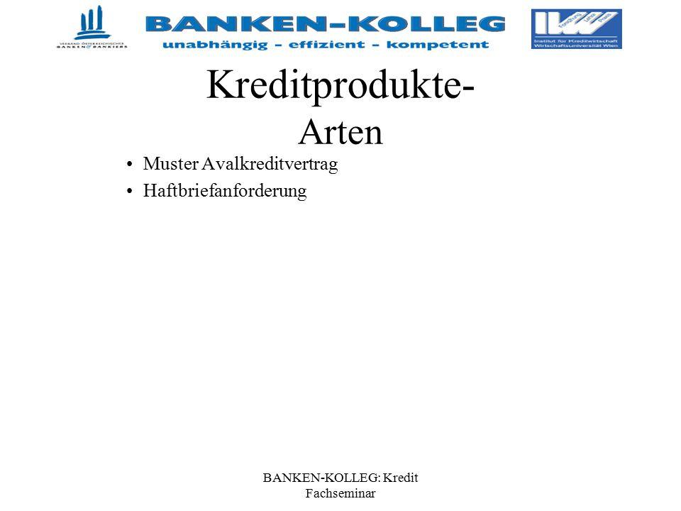 BANKEN-KOLLEG: Kredit Fachseminar Kreditprodukte- Arten Muster Avalkreditvertrag Haftbriefanforderung