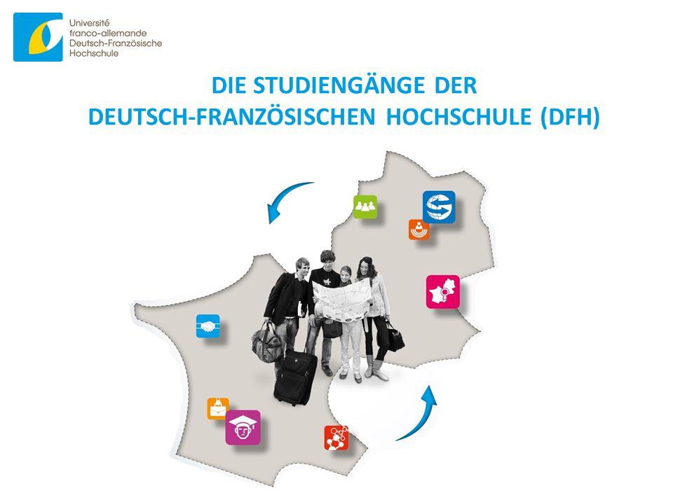 www.dfh-ufa.org DIE STUDIENGÄNGE DER DEUTSCH-FRANZÖSISCHEN HOCHSCHULE (DFH)