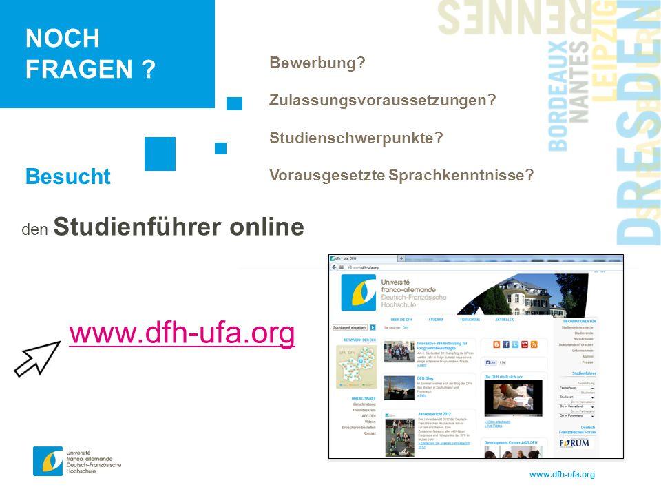 www.dfh-ufa.org den Studienführer online www.dfh-ufa.org Besucht Bewerbung? Zulassungsvoraussetzungen? Studienschwerpunkte? Vorausgesetzte Sprachkennt