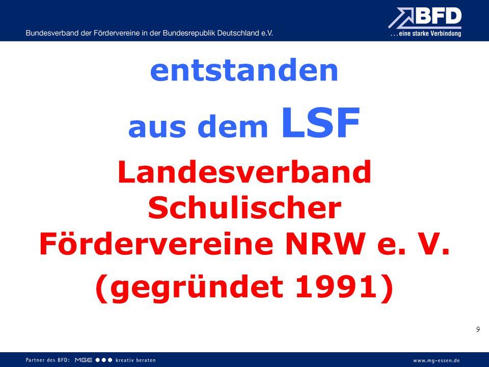 9 entstanden aus dem LSF Landesverband Schulischer Fördervereine NRW e. V. (gegründet 1991)