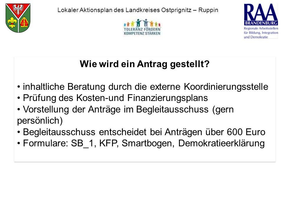Lokaler Aktionsplan des Landkreises Ostprignitz – Ruppin Wie wird ein Antrag gestellt? inhaltliche Beratung durch die externe Koordinierungsstelle Prü