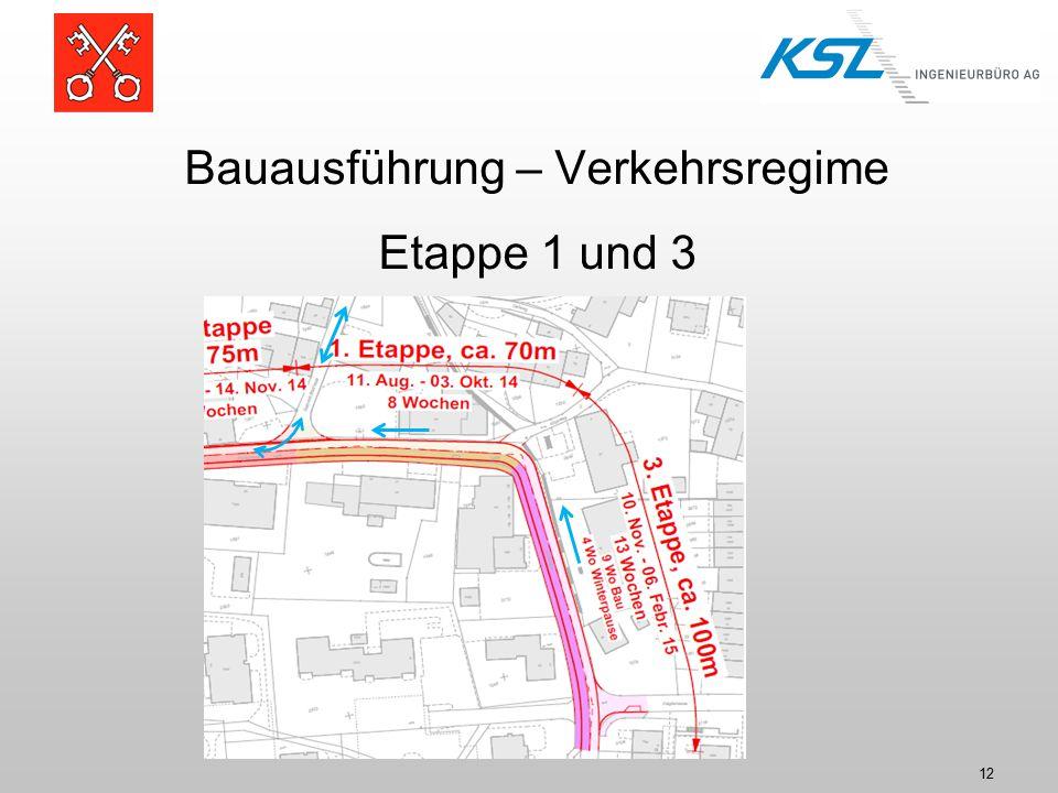 12 Bauausführung – Verkehrsregime Etappe 1 und 3