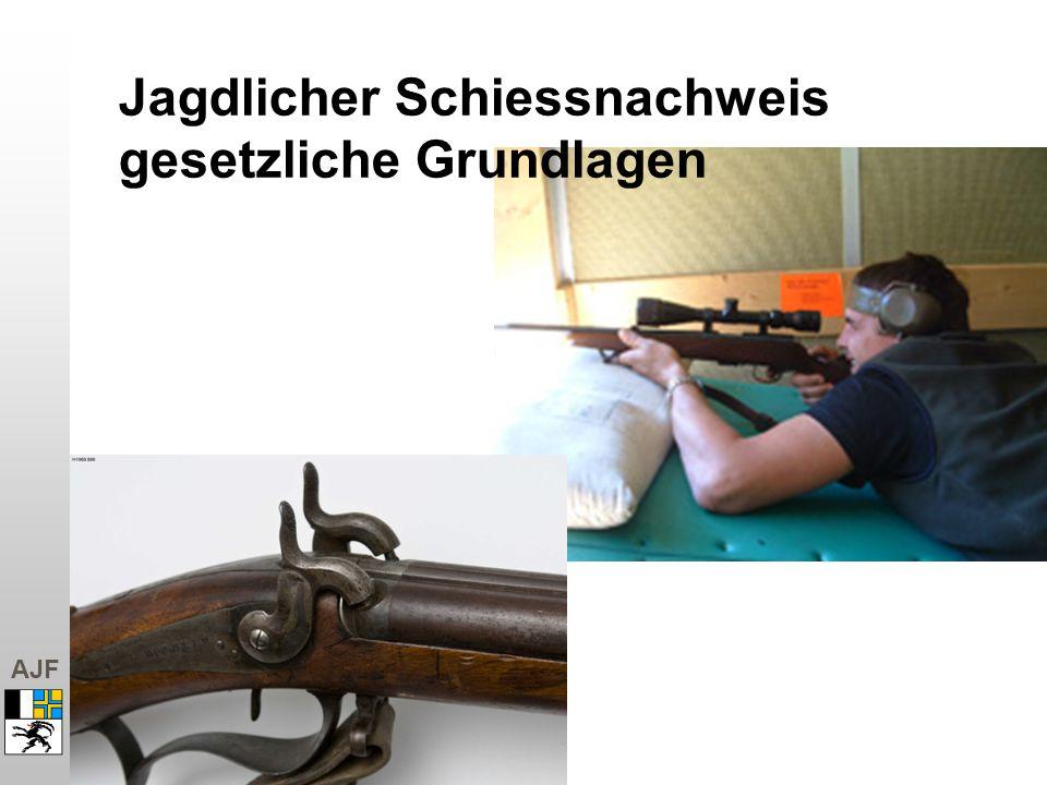 AJF Jagdlicher Schiessnachweis gesetzliche Grundlagen