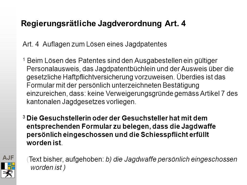 AJF Art. 4 Auflagen zum Lösen eines Jagdpatentes 1 Beim Lösen des Patentes sind den Ausgabestellen ein gültiger Personalausweis, das Jagdpatentbüchlei