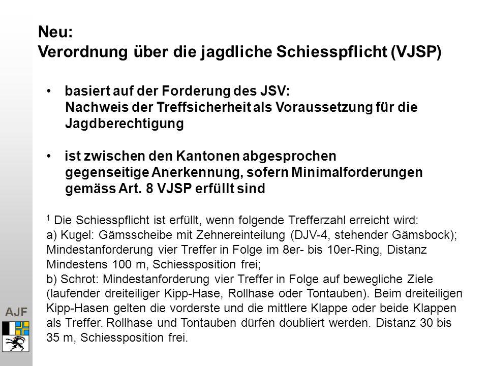 AJF Neu: Verordnung über die jagdliche Schiesspflicht (VJSP) basiert auf der Forderung des JSV: Nachweis der Treffsicherheit als Voraussetzung für die