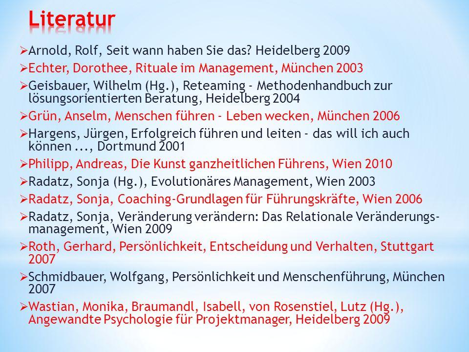  Arnold, Rolf, Seit wann haben Sie das? Heidelberg 2009  Echter, Dorothee, Rituale im Management, München 2003  Geisbauer, Wilhelm (Hg.), Reteaming
