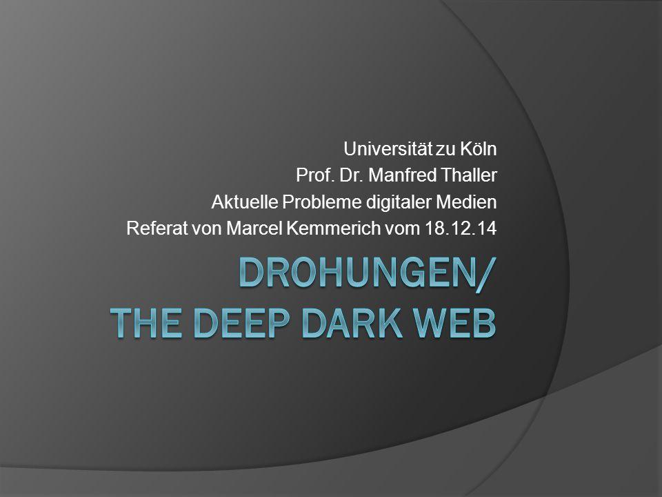 Universität zu Köln Prof. Dr. Manfred Thaller Aktuelle Probleme digitaler Medien Referat von Marcel Kemmerich vom 18.12.14