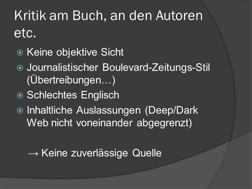 Kritik am Buch, an den Autoren etc.  Keine objektive Sicht  Journalistischer Boulevard-Zeitungs-Stil (Übertreibungen…)  Schlechtes Englisch  Inhal