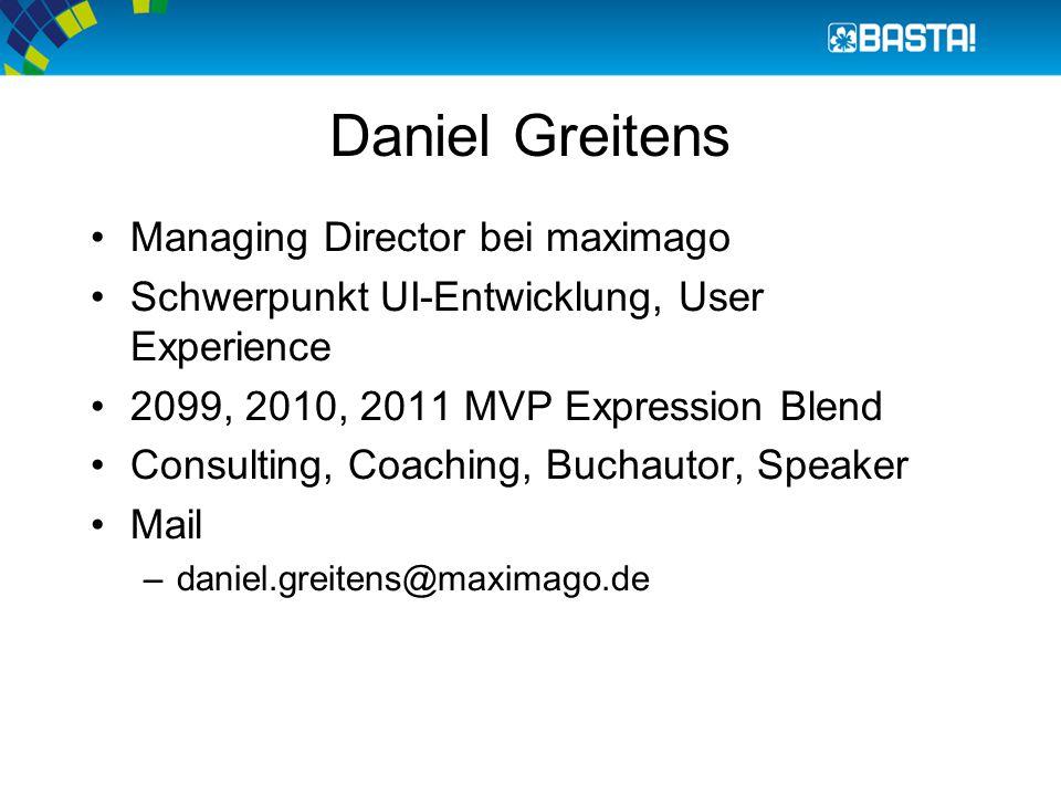 Daniel Greitens Managing Director bei maximago Schwerpunkt UI-Entwicklung, User Experience 2099, 2010, 2011 MVP Expression Blend Consulting, Coaching, Buchautor, Speaker Mail –daniel.greitens@maximago.de