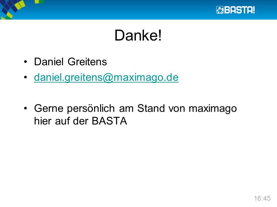Danke! Daniel Greitens daniel.greitens@maximago.de Gerne persönlich am Stand von maximago hier auf der BASTA 16:45