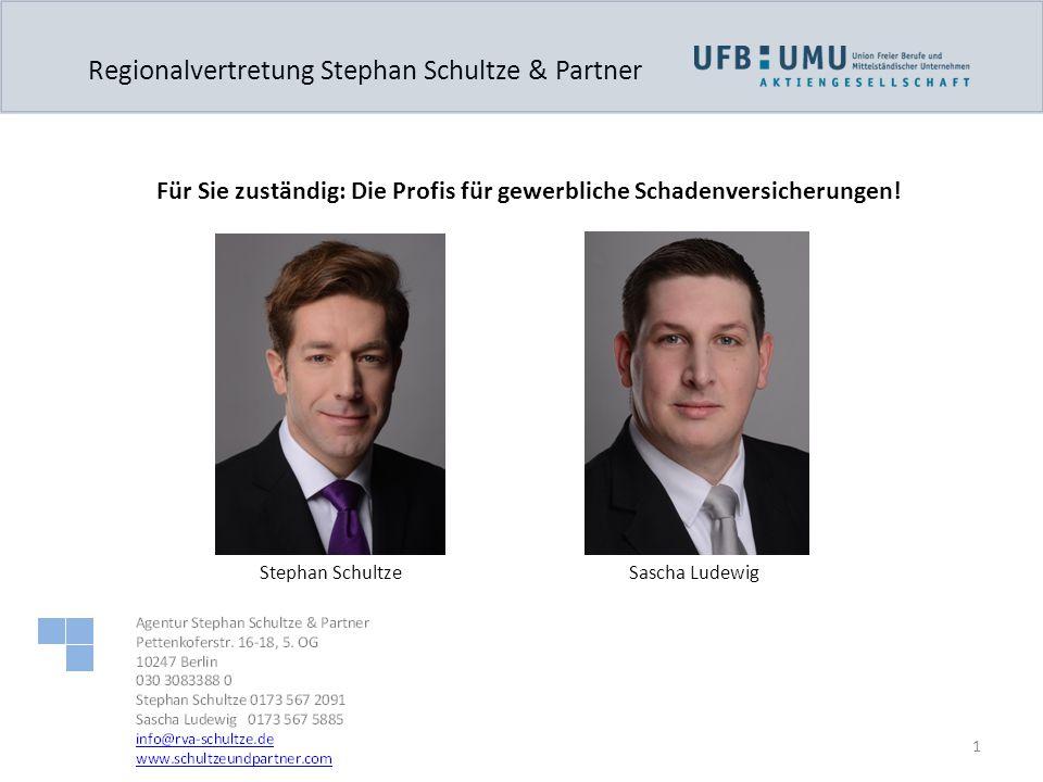 1 Regionalvertretung Stephan Schultze & Partner Stephan SchultzeSascha Ludewig Für Sie zuständig: Die Profis für gewerbliche Schadenversicherungen!