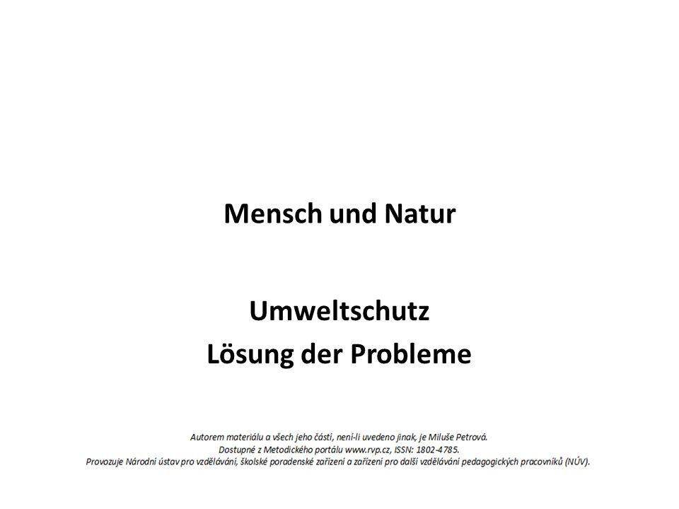 Mensch und Natur Umweltschutz Lösung der Probleme