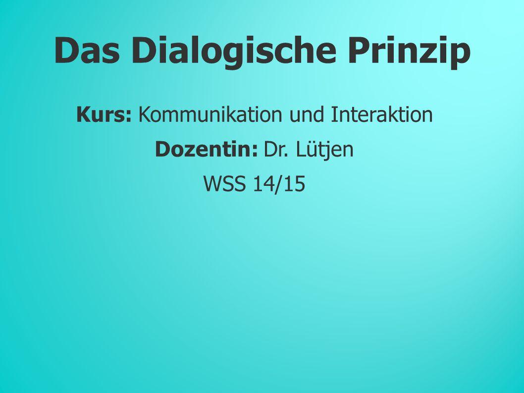 Kurs: Kommunikation und Interaktion Dozentin: Dr.