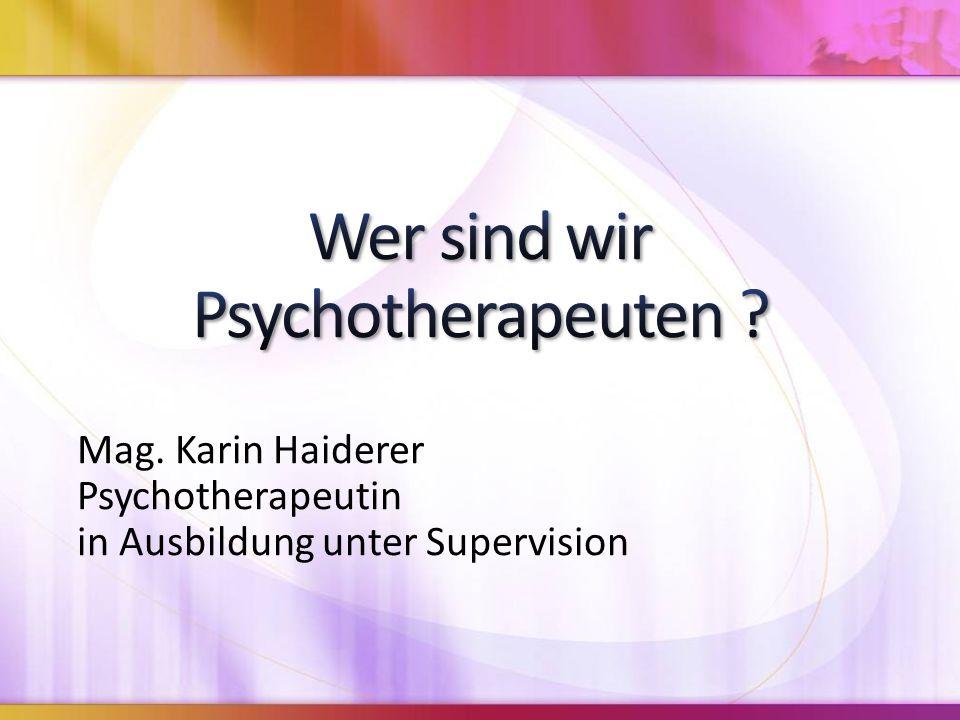 Mag. Karin Haiderer Psychotherapeutin in Ausbildung unter Supervision