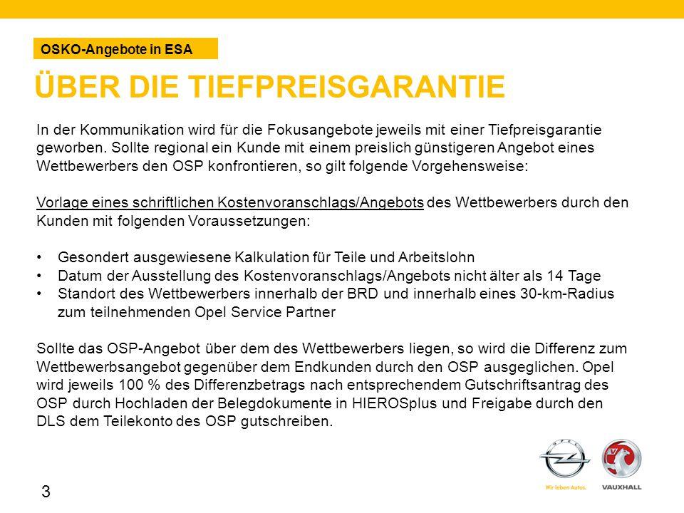 ÜBER DIE TIEFPREISGARANTIE OSKO-Angebote in ESA 3 In der Kommunikation wird für die Fokusangebote jeweils mit einer Tiefpreisgarantie geworben.