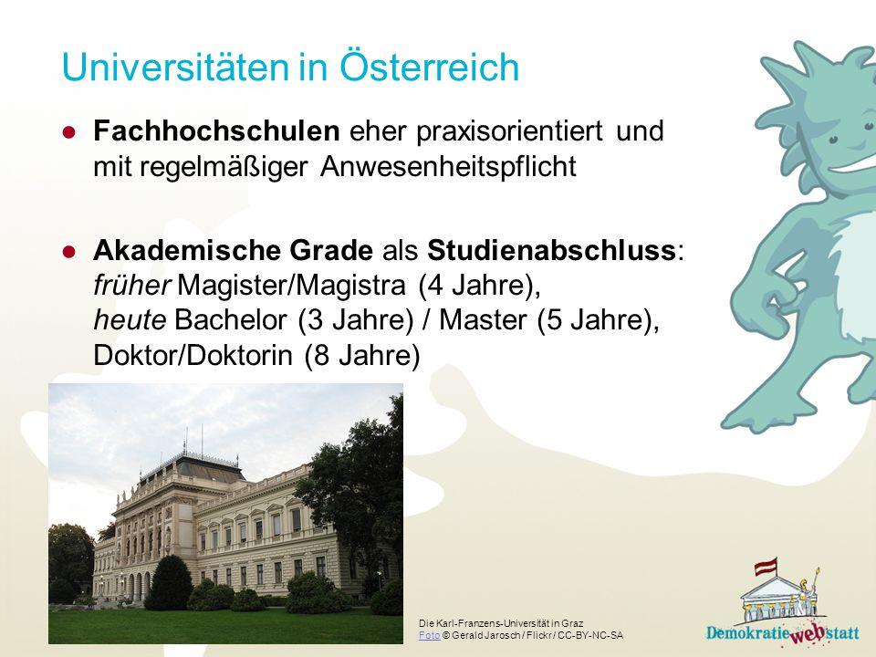 Universitäten in Österreich ●Fachhochschulen eher praxisorientiert und mit regelmäßiger Anwesenheitspflicht ●Akademische Grade als Studienabschluss: f