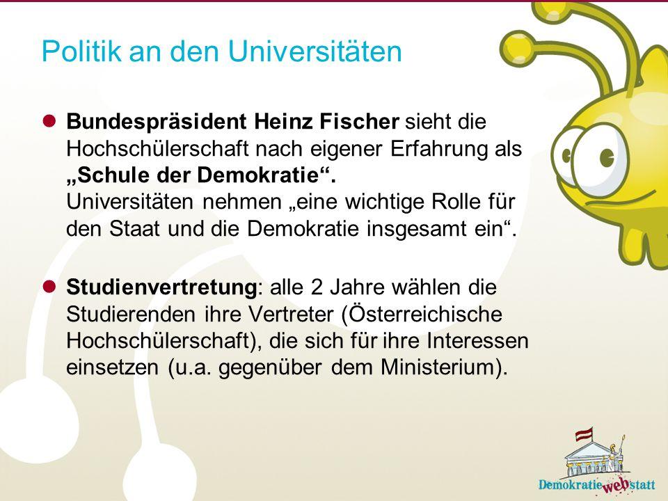 """Bundespräsident Heinz Fischer sieht die Hochschülerschaft nach eigener Erfahrung als """"Schule der Demokratie"""". Universitäten nehmen """"eine wichtige Roll"""