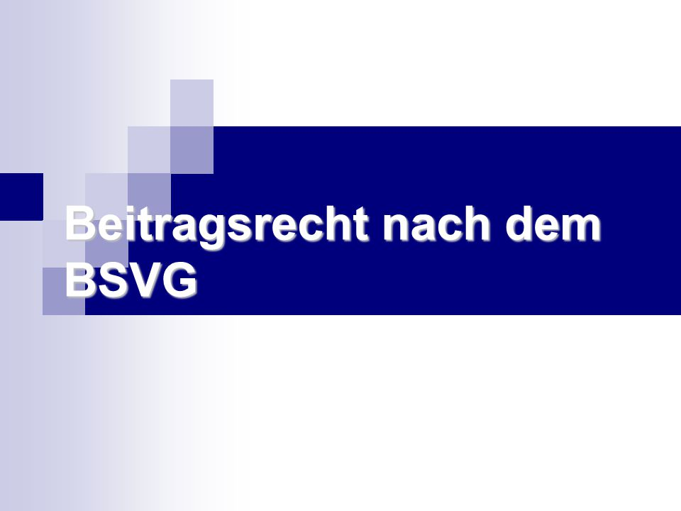 Beitragsrecht nach dem BSVG