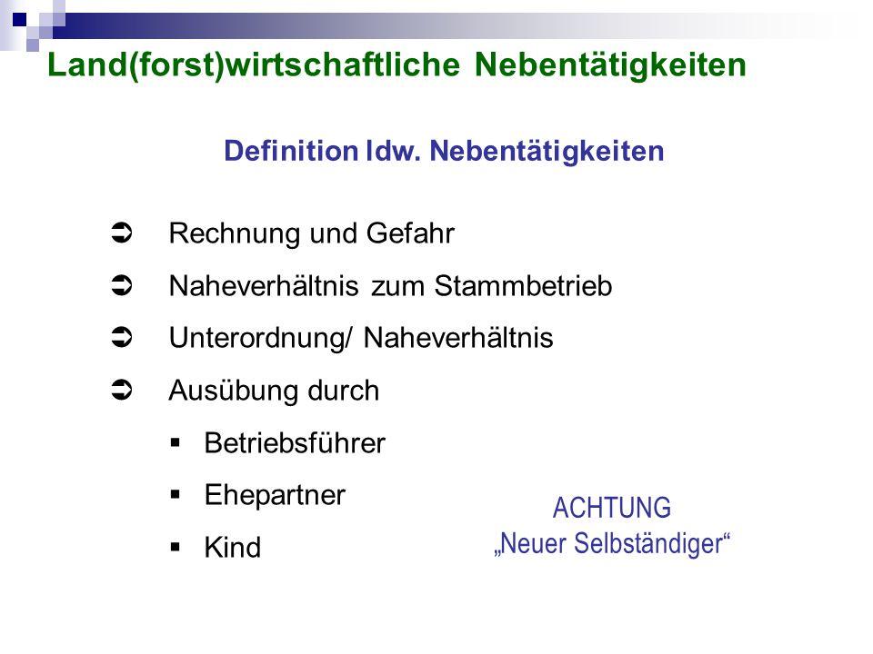  Rechnung und Gefahr  Naheverhältnis zum Stammbetrieb  Unterordnung/ Naheverhältnis  Ausübung durch  Betriebsführer  Ehepartner  Kind Definitio