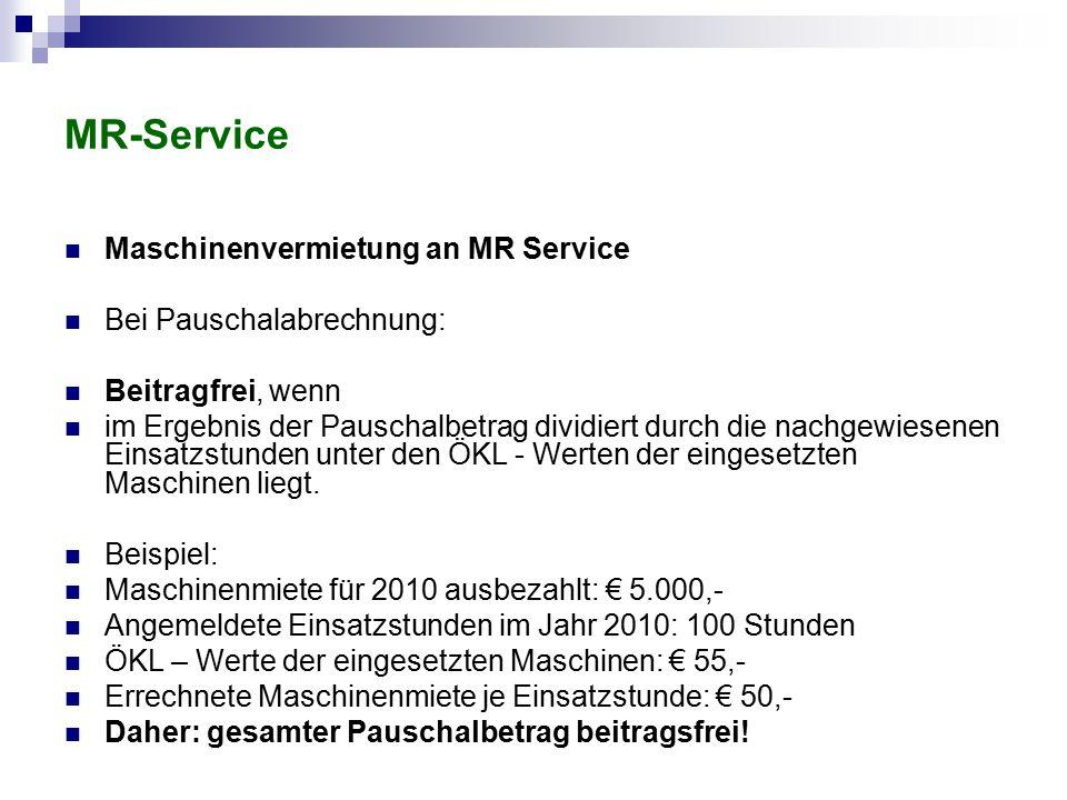 MR-Service Maschinenvermietung an MR Service Bei Pauschalabrechnung: Beitragfrei, wenn im Ergebnis der Pauschalbetrag dividiert durch die nachgewiesen