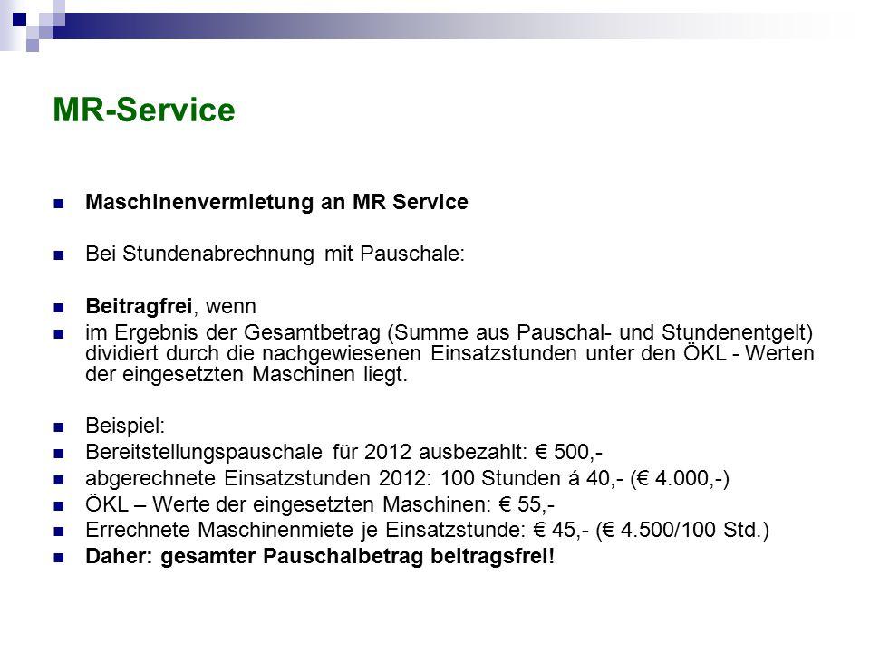 MR-Service Maschinenvermietung an MR Service Bei Stundenabrechnung mit Pauschale: Beitragfrei, wenn im Ergebnis der Gesamtbetrag (Summe aus Pauschal-