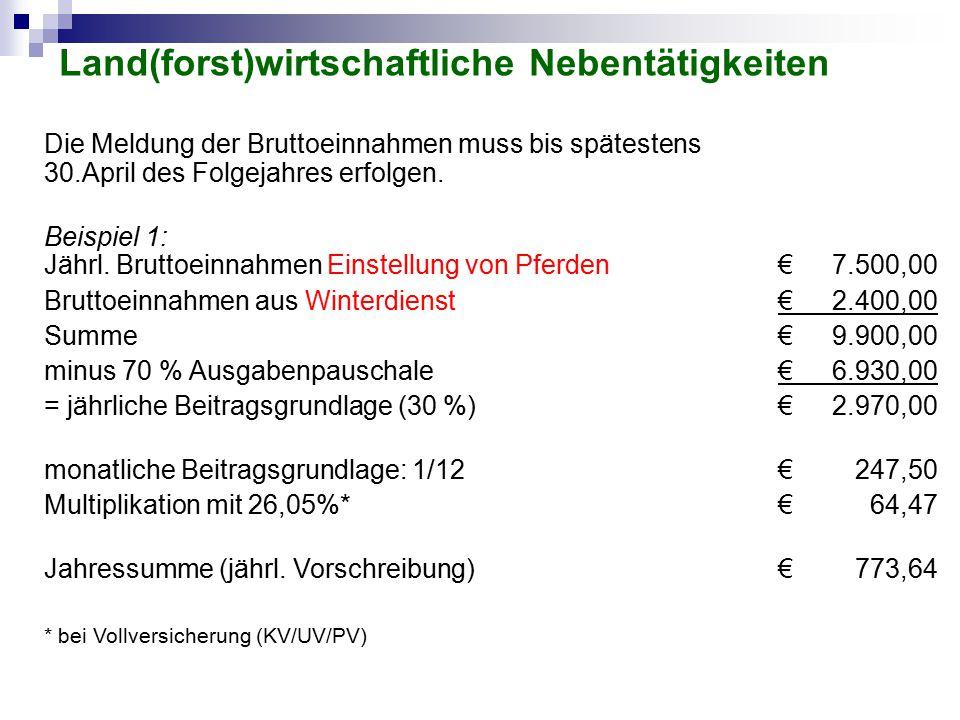 Die Meldung der Bruttoeinnahmen muss bis spätestens 30.April des Folgejahres erfolgen. Beispiel 1: Jährl. Bruttoeinnahmen Einstellung von Pferden€7.50