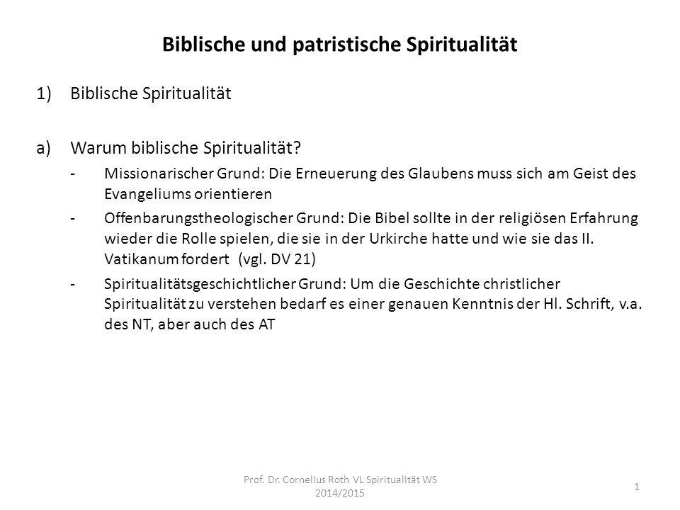 Biblische und patristische Spiritualität 1)Biblische Spiritualität a)Warum biblische Spiritualität? -Missionarischer Grund: Die Erneuerung des Glauben