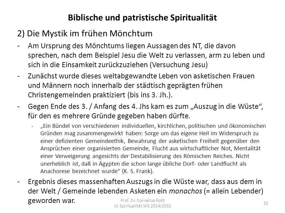 Biblische und patristische Spiritualität 2) Die Mystik im frühen Mönchtum -Am Ursprung des Mönchtums liegen Aussagen des NT, die davon sprechen, nach