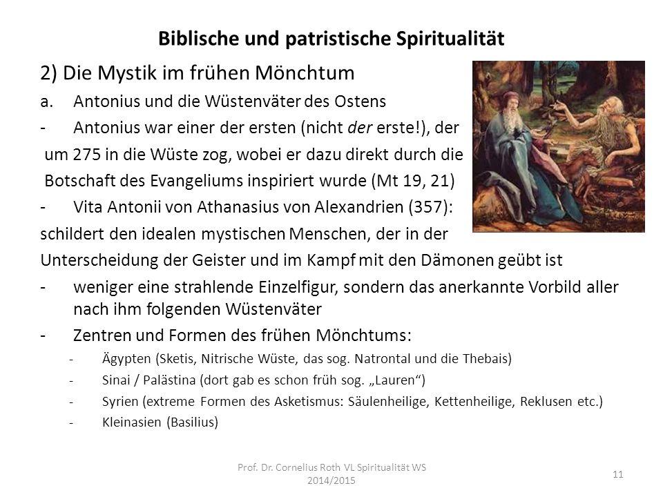 Biblische und patristische Spiritualität 2) Die Mystik im frühen Mönchtum a.Antonius und die Wüstenväter des Ostens -Antonius war einer der ersten (ni