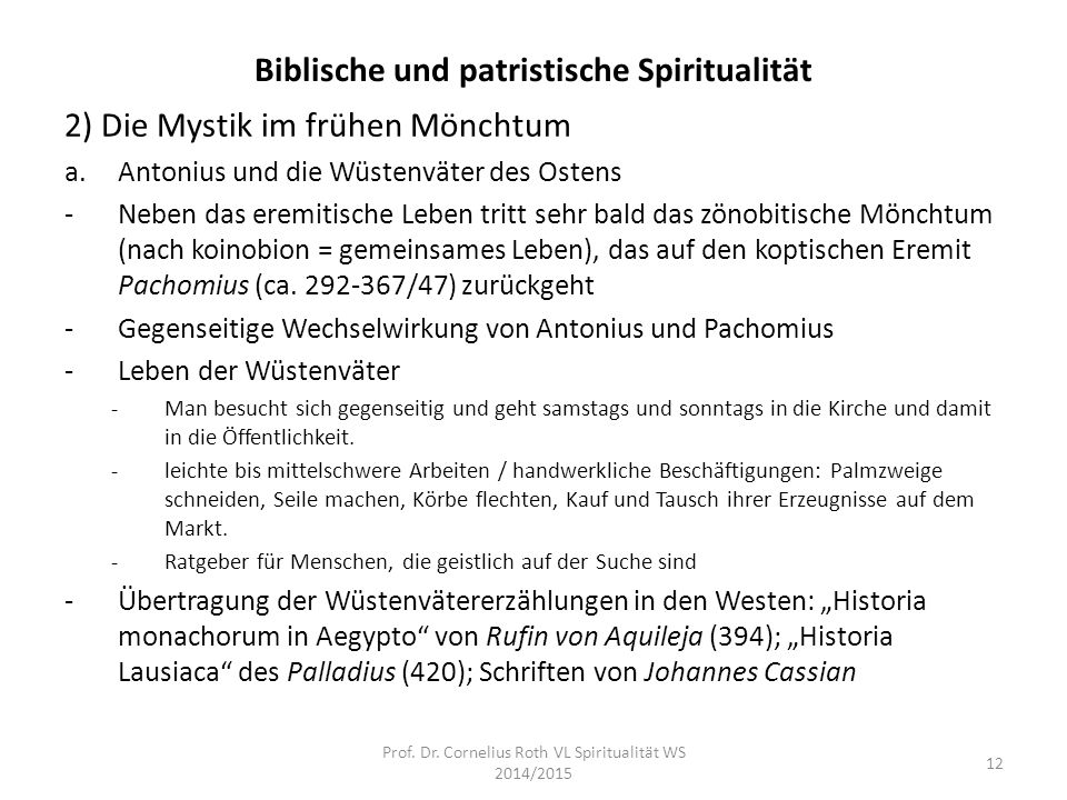 Biblische und patristische Spiritualität 2) Die Mystik im frühen Mönchtum a.Antonius und die Wüstenväter des Ostens -Neben das eremitische Leben tritt
