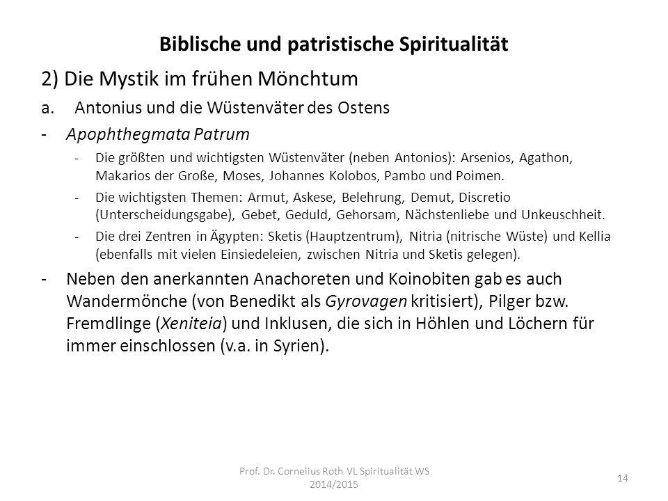 Biblische und patristische Spiritualität 2) Die Mystik im frühen Mönchtum a.Antonius und die Wüstenväter des Ostens -Apophthegmata Patrum -Die größten