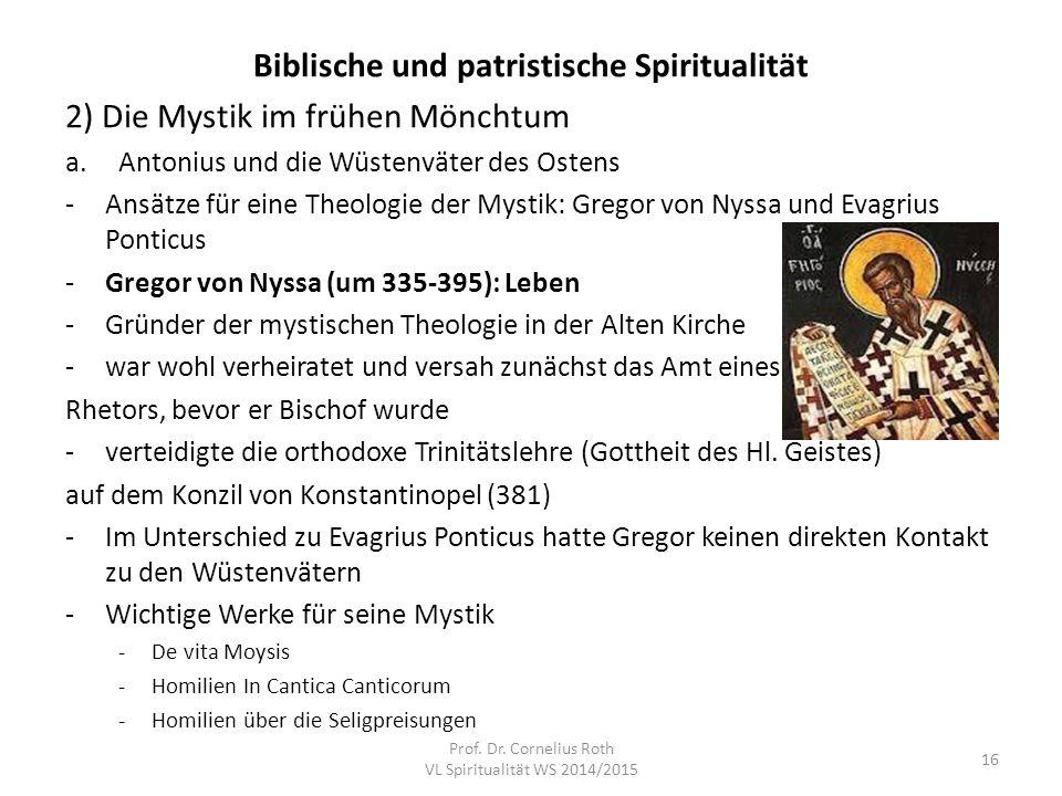 Biblische und patristische Spiritualität 2) Die Mystik im frühen Mönchtum a.Antonius und die Wüstenväter des Ostens -Ansätze für eine Theologie der My