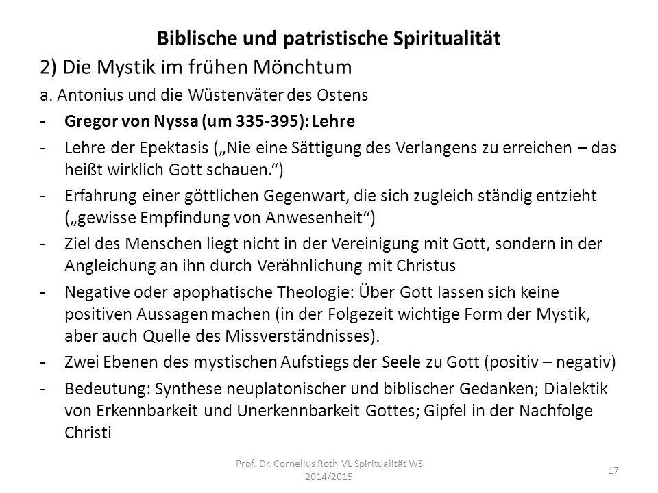 Biblische und patristische Spiritualität 2) Die Mystik im frühen Mönchtum a. Antonius und die Wüstenväter des Ostens -Gregor von Nyssa (um 335-395): L