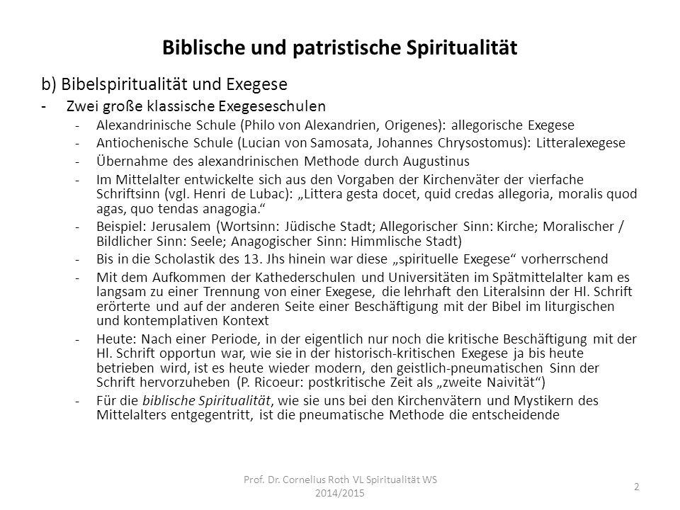 Biblische und patristische Spiritualität b) Bibelspiritualität und Exegese -Zwei große klassische Exegeseschulen -Alexandrinische Schule (Philo von Al