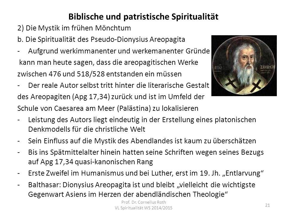 Biblische und patristische Spiritualität 2) Die Mystik im frühen Mönchtum b. Die Spiritualität des Pseudo-Dionysius Areopagita -Aufgrund werkimmanente