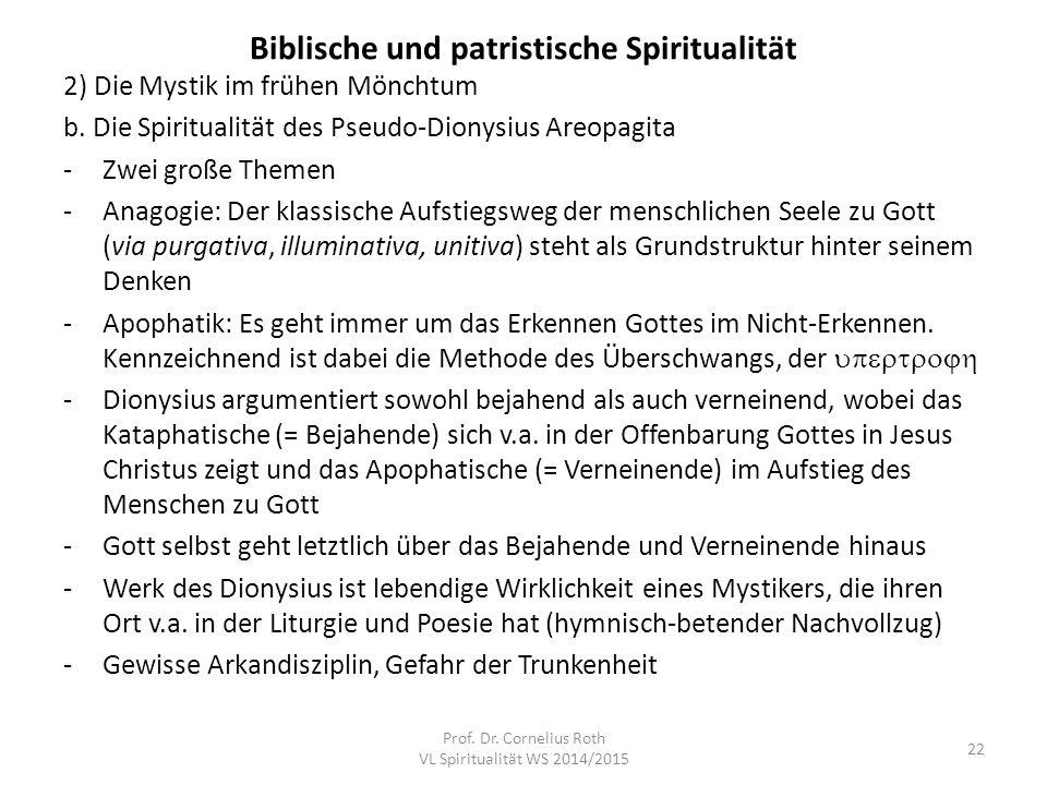 Biblische und patristische Spiritualität 2) Die Mystik im frühen Mönchtum b. Die Spiritualität des Pseudo-Dionysius Areopagita -Zwei große Themen -Ana