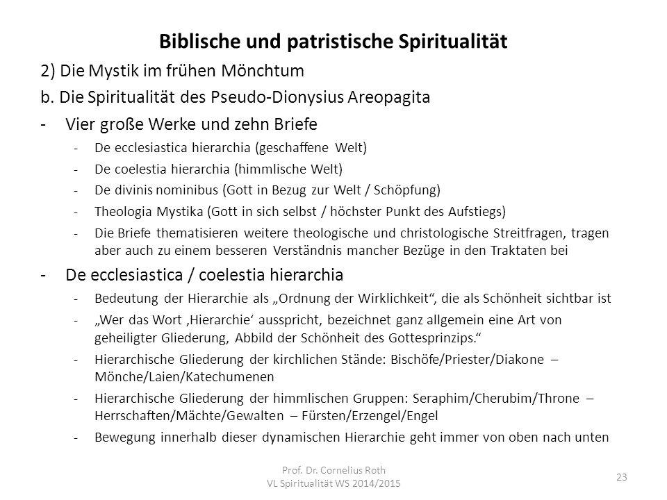 Biblische und patristische Spiritualität 2) Die Mystik im frühen Mönchtum b. Die Spiritualität des Pseudo-Dionysius Areopagita -Vier große Werke und z