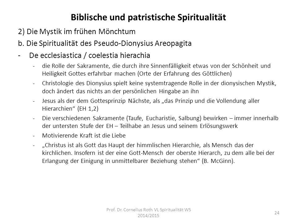 Biblische und patristische Spiritualität 2) Die Mystik im frühen Mönchtum b. Die Spiritualität des Pseudo-Dionysius Areopagita -De ecclesiastica / coe